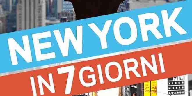 New York in 7 giorni - guida di Carlo Galici
