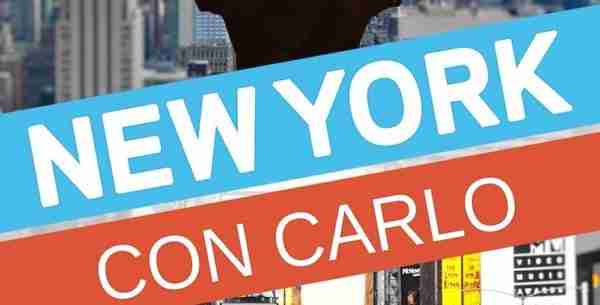 New York con Carlo: ebook per organizzare 7 giorni a New York